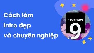 Cách làm Intro đẹp và chuyên nghiệp | Phần mềm làm Intro trên máy tính | Tạo Intro cho kênh Youtube