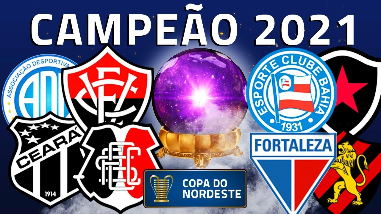 PREVIMOS QUEM SERÁ O CAMPEÃO DA COPA DO NORDESTE DE 2021!