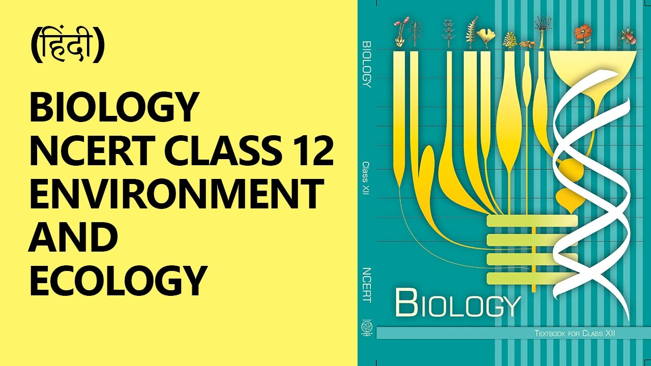 hindi crash course on biology ncert class 12 environment and