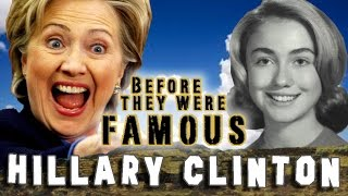 HILLARY CLINTON - Before They Were Famous
