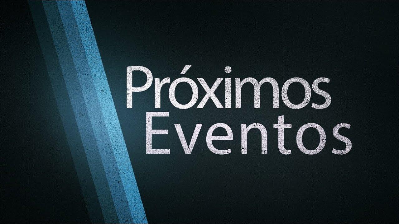 Próximos Eventos 5 1 16 - 5 7 16 - YouTube 64e27d7e9006b