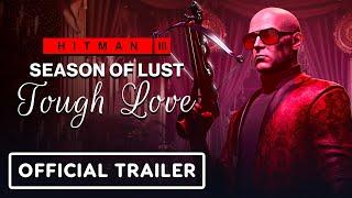 Hitman 3 - Official Season of Lust Roadmap Trailer