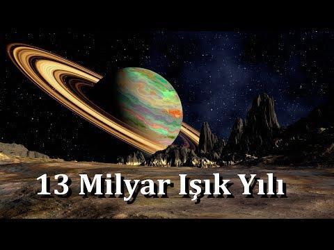Uzayın Sonuna Gidiyoruz  13 Milyar Işık YIlı