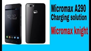 Micromax knights model A290 charging solution and charging time heating solution