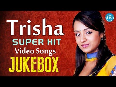 Actress Trisha Krishnan Super Hit Songs - Jukebox || Super Hit Songs || Melody Songs