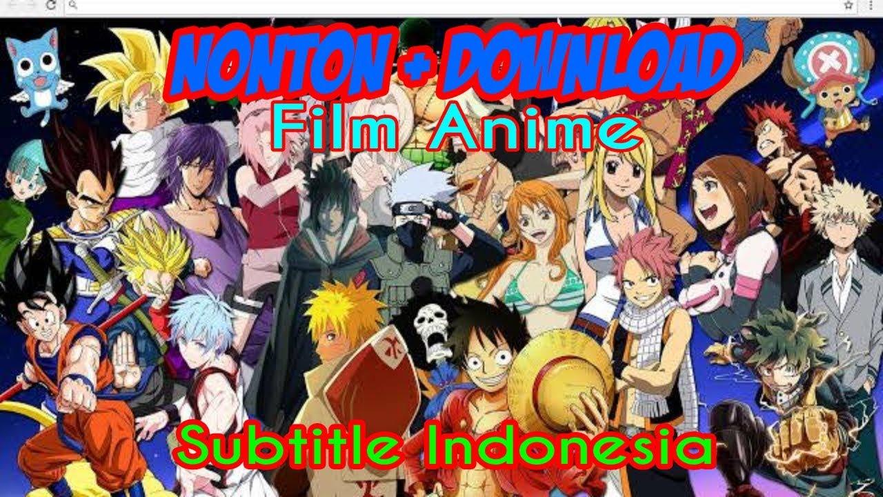 Nonton & Download Semua Film Anime Subtitle Indonesia Full ...