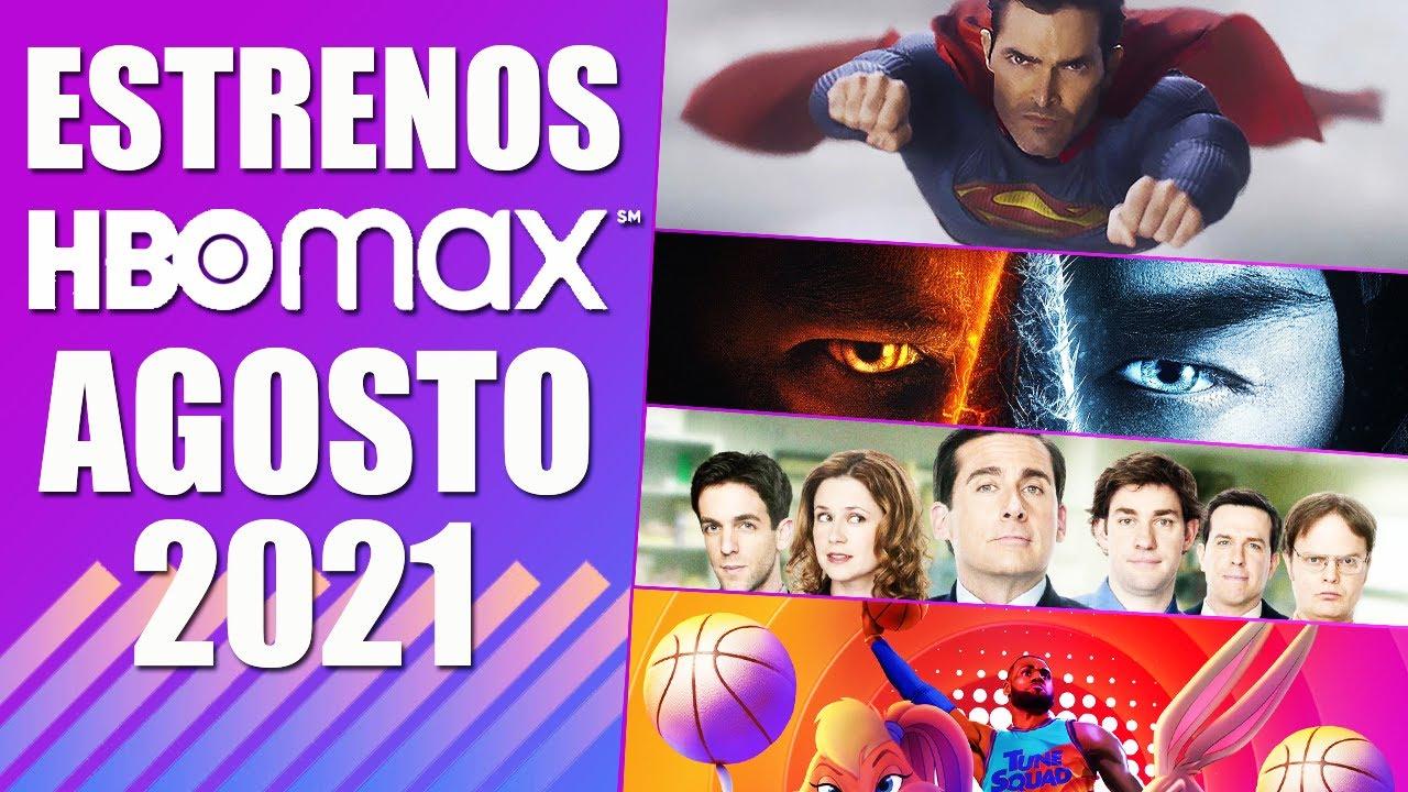 ⭐ Estrenos HBO MAX Agosto 2021 Latinoamerica   POSTA BRO!