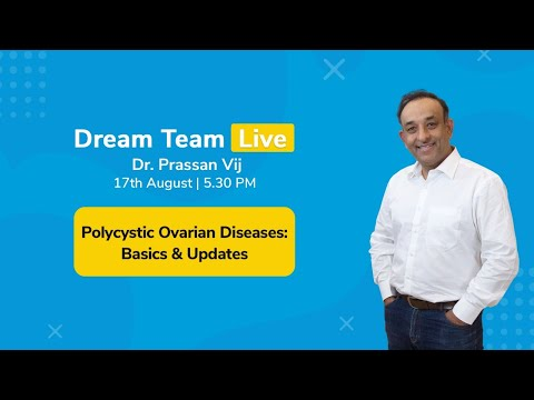 Polycystic Ovarian Diseases: Basics & Updates | Dream Team Live Session by Dr. Prassan Vij