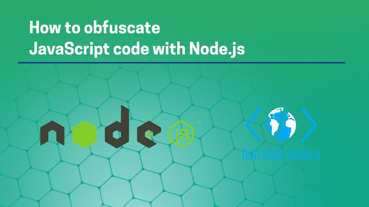 How to obfuscate JavaScript code with Node js | Our Code World