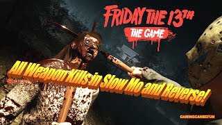 ALL WEAPON KILLS IN SLOW MO AND REVERSE! (PC 4K 60FPS MAX SETTINGS) | FRIDAY THE 13TH THE GAME