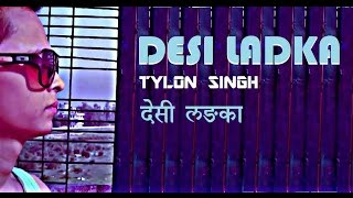 Tylon - Desi Ladka || Hindi Rap Song || 2015