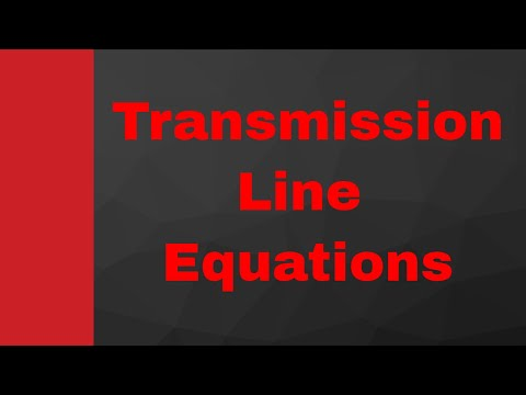 Voltage and current equations in transmission line, Transmission Line Equations by Engineering Fund.