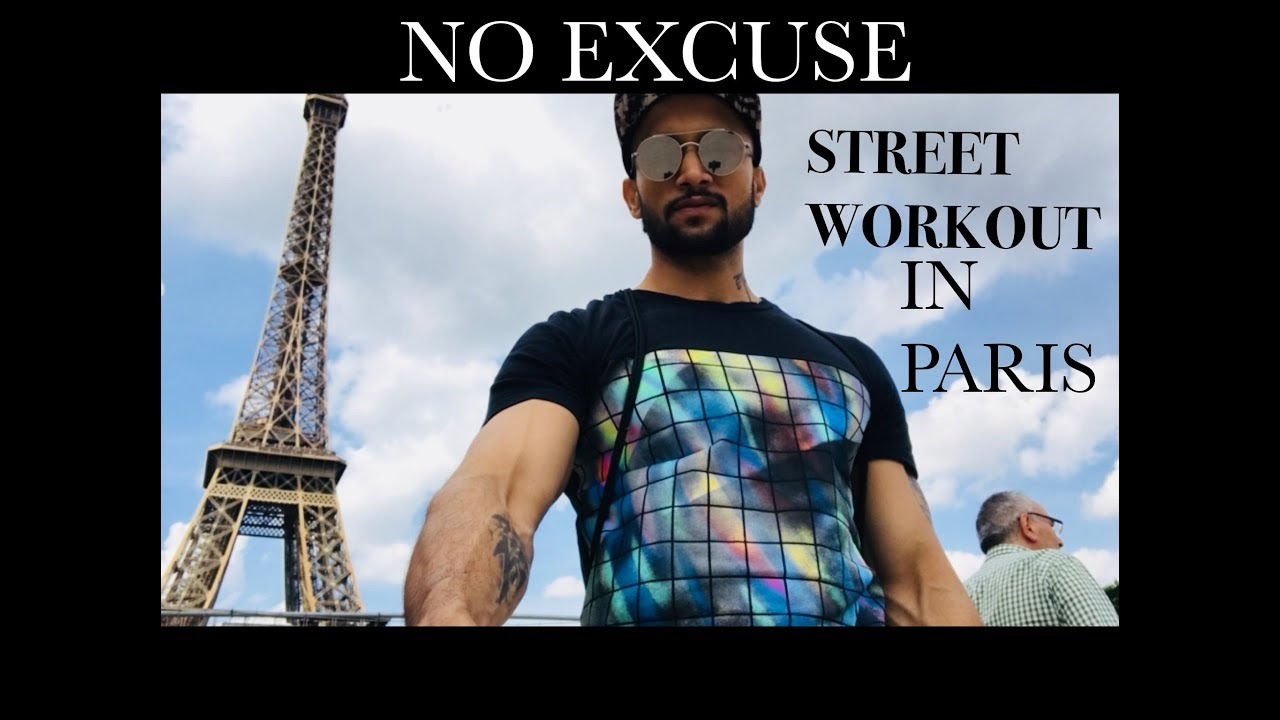 NO EXCUSE II STREET WORKOUT IN PARIS II WORKOUT MOTIVATION 2018 ll AESTHETICS II INDIAN