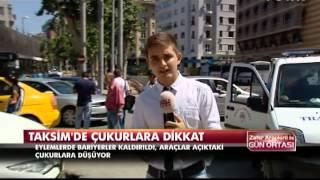Taksim'deki çukurlara dikkat!