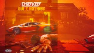 Chief Keef - Ain't Nothing Prod By. ACE BANKZ