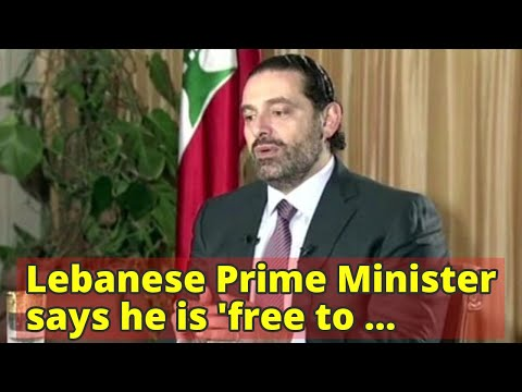 Lebanese Prime Minister says he is 'free to return' from Saudi Arabia