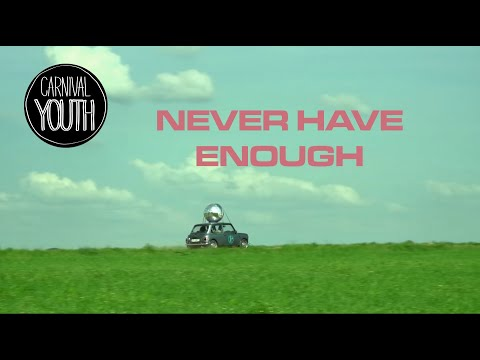 """Carnival Youth - """"Never Have Enough"""" (Official video)"""