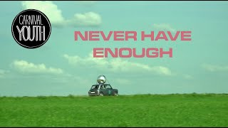 Carnival Youth - Never Have Enough [Official Music Video]