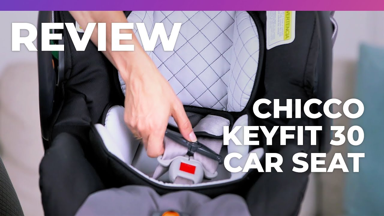 Chicco Keyfit 30 Infant Car Seat What To Expect Review