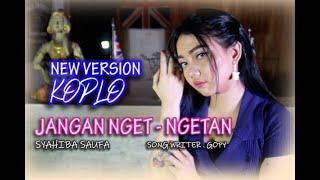 Gambar cover SYAHIBA SAUFA  - JANGAN NGET NGETAN [Official Music Video] | KoploVersion