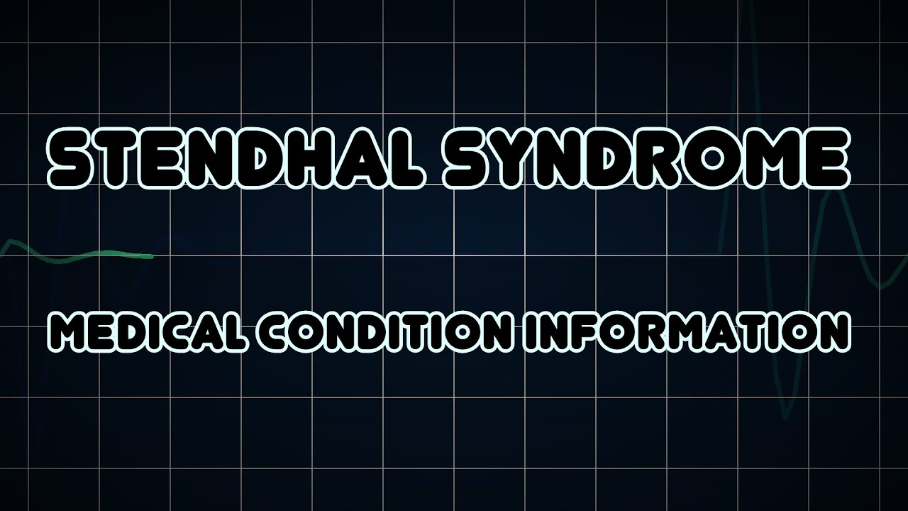stendhal syndrome medical condition stendhal syndrome medical condition