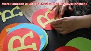 EID 2018 DECOR IDEAS  DIY - Ramadan & Eid Decoration- Dunyas Kitchen