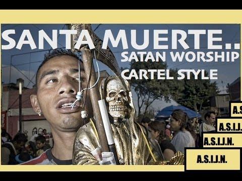 Santa Muerte - Satan Worship Drug Cartel Style