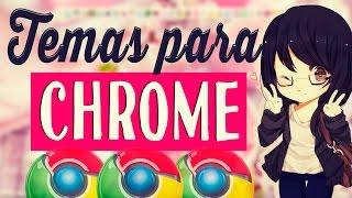 Temas Google Chrome // Chicos & Chicas