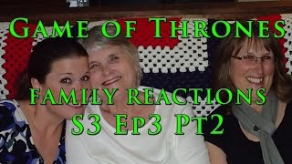 Game of Thrones FAMILY REACTIONS S3 Ep3 Pt2