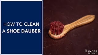 How to Clean a Shoe Dauber | Hanger Project