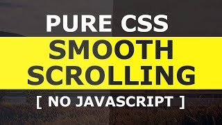 Pure CSS3 Smooth Scrolling To A DIV OnClick - No Javascript - Pure Html5 and CSS3 Tutorial