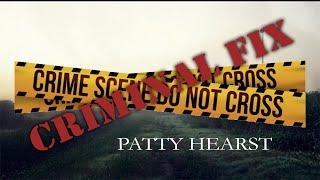 GPR Presents – Criminal Fix: Patty Hearst