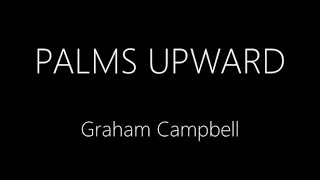 Graham Campbell- Palms Upward