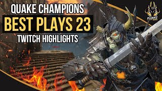 QUAKE CHAMPIONS BEST PLAYS 23 (TWITCH HIGHLIGHTS)