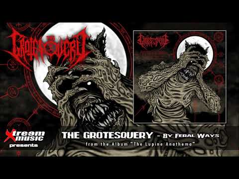THE GROTESQUERY - By Feral Ways [2018]