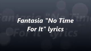 Fantasia No Time For It Lyrics
