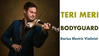 Teri Meri Instrumental Violin Cover (Teri Meri Prem Kahani Bodyguard)