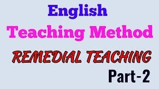 ENGLISH TEACHING METHOD FOR RPSC 2ND GRADE 2018|| REMEDIAL TEACHING METHOD|| part-2  ||