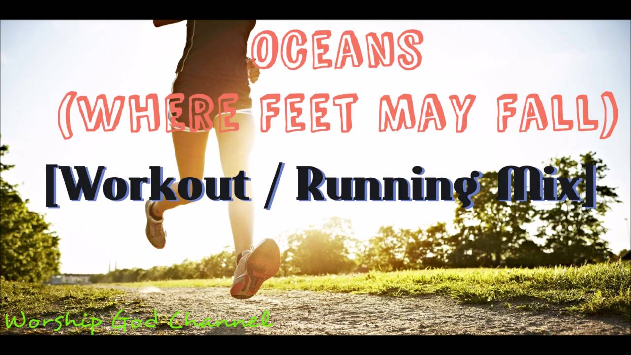 Oceans (Where Feet May Fall) [Workout / Running Mix]