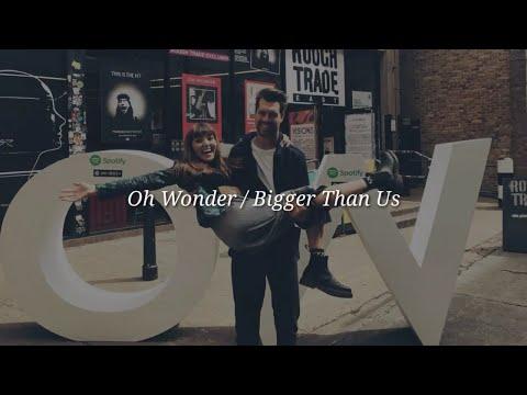 Oh Wonder - Bigger Than Love (Lyrics)