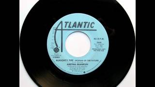 Aretha Franklin - Almighty Fire (Woman Of The Future) (Mono & Stereo) - 7 DJ Promo - 1978