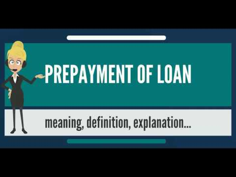 what-is-prepayment-of-loan?-what-does-prepayment-of-loan-mean?-prepayment-of-loan-meaning