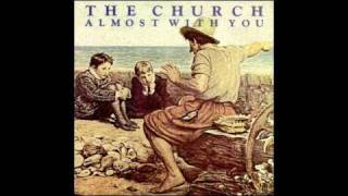 The CHURCH ~ Almost With You