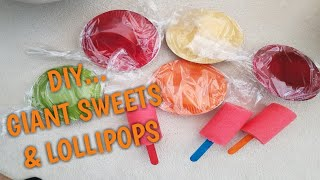 How To Make Giant Sweets & Lollipops.