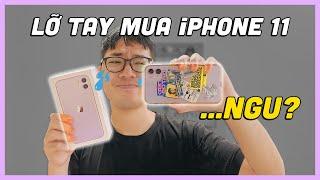 """NHẬT KÝ """"LỠ TAY"""" MUA...iPHONE 11 CHỈ VÌ LÝ DO CỰC VỚ VẨN?"""