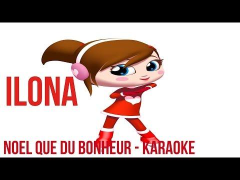 Ilona Mitrecey - Noël que du bonheur - Karaoké avec paroles