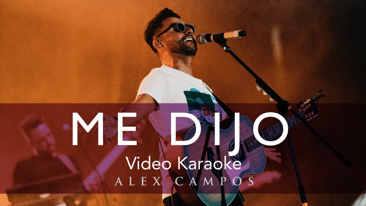 Alex Campos Me Dijo Karaoke Youtube