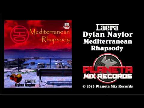 Laera & Dylan Naylor - Mediterranean Rhapsody (Radio Mix)