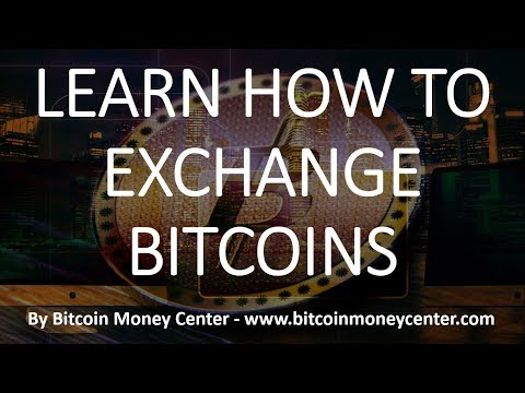 Learn how to exchange bitcoins