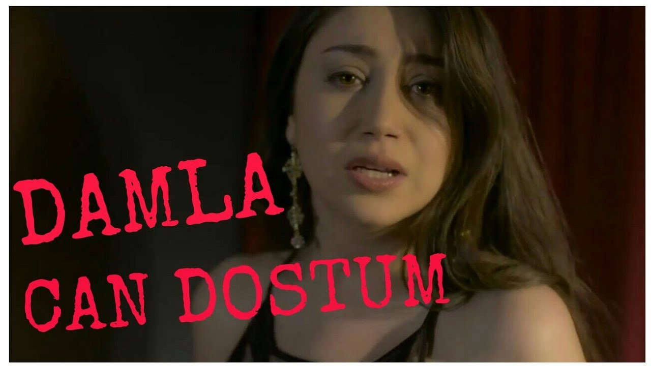Damla Can Dostum Official Clip Youtube